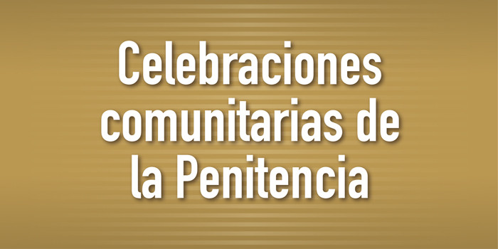 Celebraciones comunitarias de la Penitencia